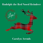 Rudolph the Red-Nosed Reindeer (Live) by Carolyn Arends