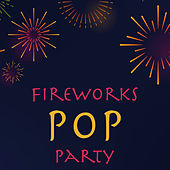 Fireworks Pop Party de Various Artists