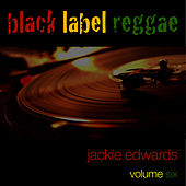 Black Label Reggae-Jackie Edwards-Vol. 6 by Jackie Edwards