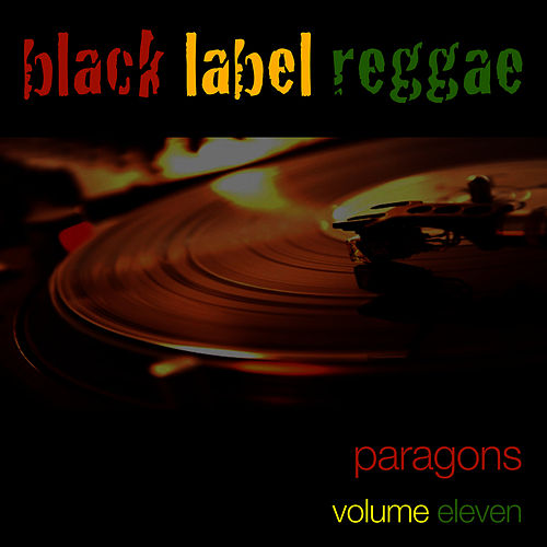 Black Label Reggae-Paragons-Vol. 11 by The Paragons
