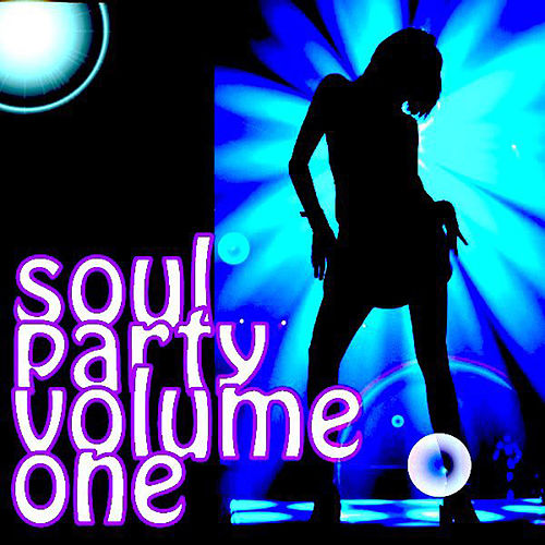 Soul Party-Volume 1 by Various Artists