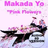 Pink Flowers (Audio 8d Version) de Makada Yo