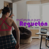 Mañanas A Puro Reguetón von Various Artists