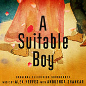 A Suitable Boy (Original Television Soundtrack) by Various Artists