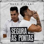 Segura as Pontas de Hugo & Tiago