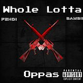 Whole Lotta Oppas by FendiBaby