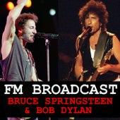 FM Broadcast Bruce Springsteen & Bob Dylan de Bruce Springsteen