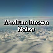 Medium Brown Noise by White Noise Meditation (1)