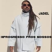 Progresso Pros Nossos von Jadiel