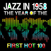 Jazz in 1958 - The Year of the First Hot 100 by Various Artists