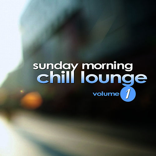 Sunday Morning Chill Lounge Vol. 1 by Everness