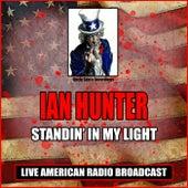 Standin' In My Light (Live) von Ian Hunter