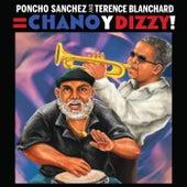 Poncho Sanchez and Terence Blanchard = Chano y Dizzy! de Poncho Sanchez