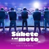 Súbete A Mi Moto (Música Original de la Serie