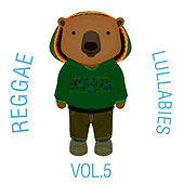 Reggae Lullabies, Vol. 5 by The Cat and Owl