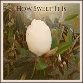 How Sweet It Is by Various Artists
