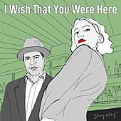 I Wish That You Were Here by Dizzy