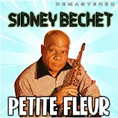 Petite Fleur (Remastered) von Sidney Bechet