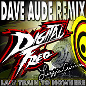 Last Train to Nowhere (Dave Aude Remix) by Dave Aude