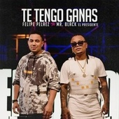 Te Tengo Ganas von Felipe Peláez (Pipe Peláez)