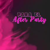 Para El After Party von Various Artists