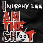 I Am the Shit by Murphy Lee