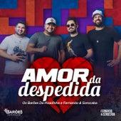 Amor da Despedida by Os Barões Da Pisadinha