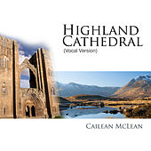 Highland Cathedral (Vocal Version) by Cailean McLean