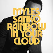 Rainbow in Your Cloud von Myles Sanko