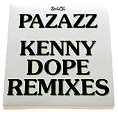 Kenny Dope Remixes by Pazzaz