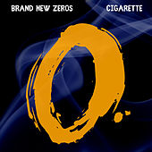 Cigarette by Brand New Zeros