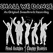 Shall We Dance (An Original Soundtrack Recording - 1936) [Remastered] by Various Artists
