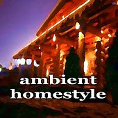 Ambient Homestyle (Inspiring House Music Compilation) de Various Artists
