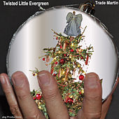 Twisted Little Evergreen by Trade Martin
