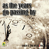 As the Years Go Passing By by sven