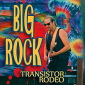 Big Rock by Transistor Rodeo
