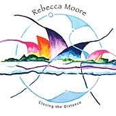Closing the Distance EP by Rebecca Moore