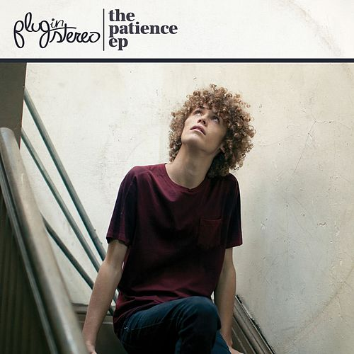 The Patience EP by Plug In Stereo