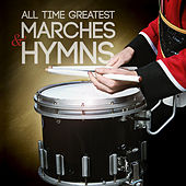 All Time Greatest Marches & Hymns by Various Artists