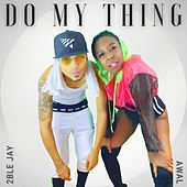 Do My Thing (feat. 2ble Jay) by Awal