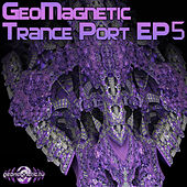 Geomagnetic Trance Port EP5 by Various Artists
