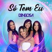 Só Tem Eu (Cover) by Banda Dengosa