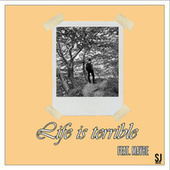 Life is teribble von SJ Music
