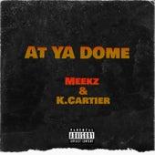 At Ya Dome by Meekz
