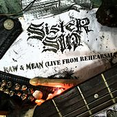 Raw & Mean (Live from Rehearsals) by Sister Sin