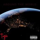 Around The World von Topic