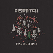 As Old As I by Dispatch