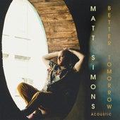 Better Tomorrow (Acoustic) de Matt Simons