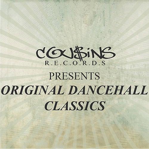 Cousins Records Presents Original Dancehall Classics by Various Artists