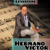 LEVANTAME (Remasterizado) de Hermano Victor